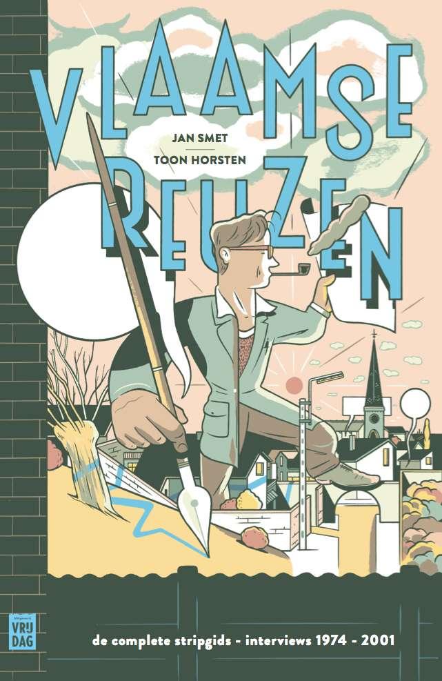 Jan Smet & Toon Horsten: 'Vlaamse Reuzen. De complete Stripgids-interviews 1974-2001' (uitverkocht)